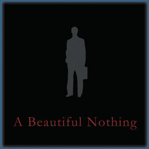 A Beautiful Nothing
