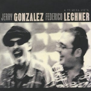 Jerry Gonzalez & Federico Lechner
