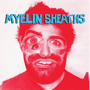 Myelin Sheaths 歌手頭像