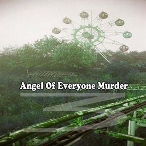 Angel Of Everyone Murder 歌手頭像