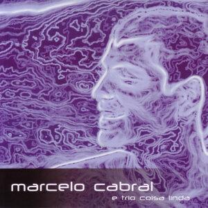Marcelo Cabral e Trio coisa linda