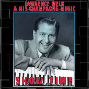 Lawrence Welk And His Champagne Music 歌手頭像