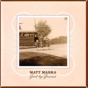 Matt Marka 歌手頭像