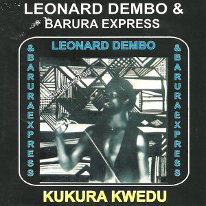 Leonard Dembo and Barura Express