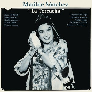 "Matilde Sánchez ""La Torcacita"" 歌手頭像"