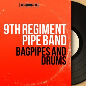 9th Regiment Pipe Band 歌手頭像