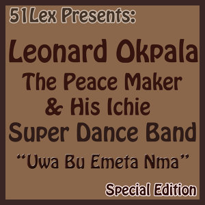 Leonard Okpala The Peace Maker & His Ichie Super Dance Band Of Nigeria 歌手頭像