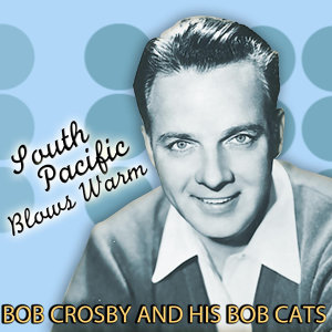 Bob Crosby And The Bob Cats 歌手頭像