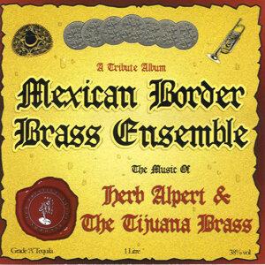 Mexican Border Brass Ensemble 歌手頭像