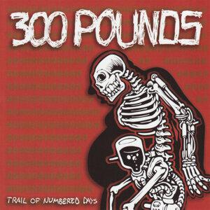 300 Pounds