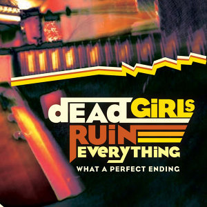 Dead Girls Ruin Everything 歌手頭像