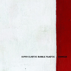 Super Elastic Bubble Plastic 歌手頭像