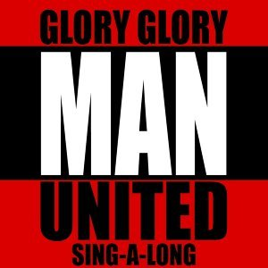 Glory Glory Man United 歌手頭像