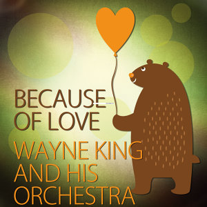 Wayne King & His Orchestra 歌手頭像