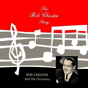 Bob Chester And His Orchestra
