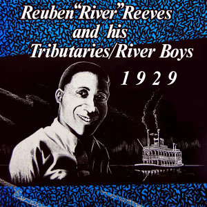 Reuben River Reeves And His River Boys 歌手頭像