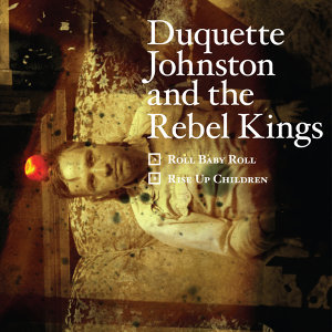 Duquette Johnston and the Rebel Kings 歌手頭像