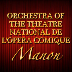 Orchestra Of The Theatre National De L'Opera Comique