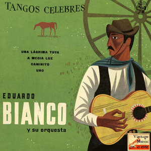 Eduardo Bianco Y Su Orquesta Típica 歌手頭像
