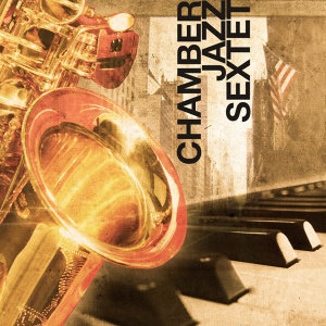 Chamber Jazz Sextet 歌手頭像