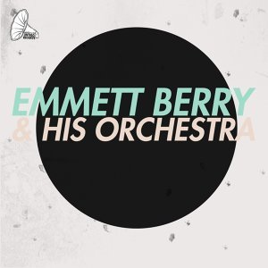 Emmett Berry & His Orchestra 歌手頭像