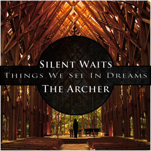 Silent Waits The Archer