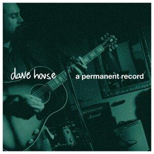 Dave House