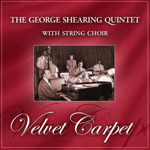 The George Shearing Quintet With String Choir 歌手頭像