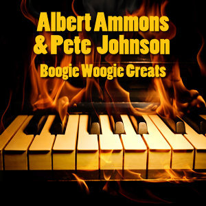 Albert Ammons & Pete Johnson