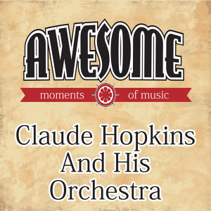 Claude Hopkins & His Orchestra 歌手頭像