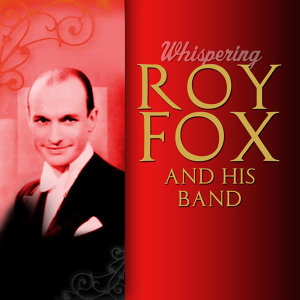 Roy Fox And His Band 歌手頭像