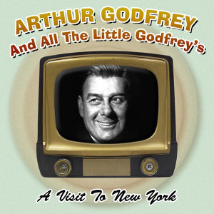 Arthur Godfrey And All The Little Godfreys 歌手頭像