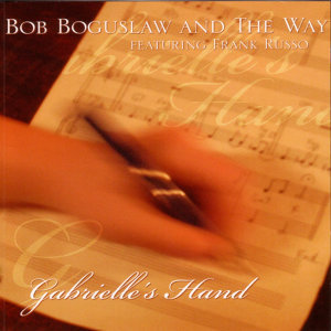 Bob Boguslaw And The Way (feat. Frank Russo)