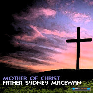 Father Sydney MacEwan 歌手頭像