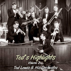 Ted Lewis And His Orchestra 歌手頭像