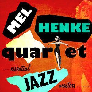 Mel Henke Quartet 歌手頭像