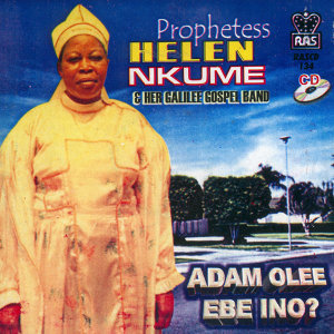 Prophetess Helen Nkume & Her Galilee Gospel Band 歌手頭像