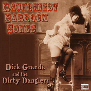 Dick Grande and the Dirty Danglers 歌手頭像