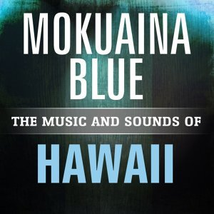 Mokuaina Blue