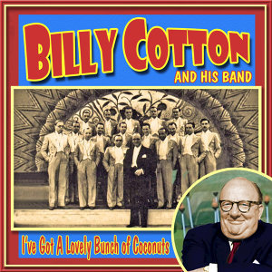 Billy Cotton & His Band 歌手頭像