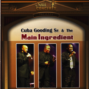 Cuba Gooding Sr. & The Main Ingredient