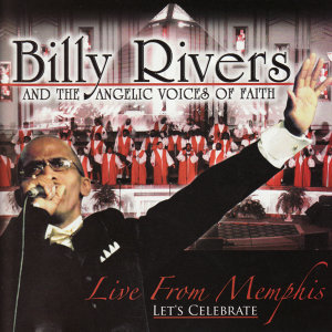 Billy Rivers & The Angelic Voices Of Faith 歌手頭像