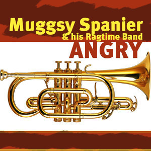 Muggsy Spanier & His Ragtime Band