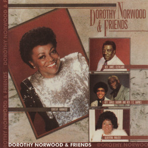 Dorothy Norwood & Friends 歌手頭像
