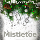 Mistletoe, Christmas Music, Instrumental Christmas Music
