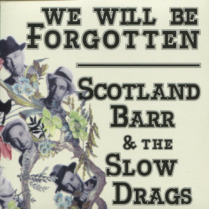 Scotland Barr & the Slow Drags 歌手頭像