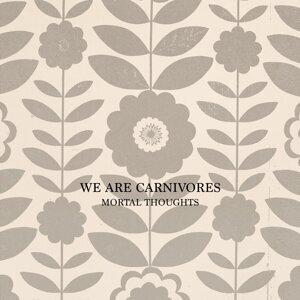 We Are Carnivores 歌手頭像