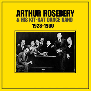 Arthur Rosebery And His Kit-Kat Dance Band 歌手頭像
