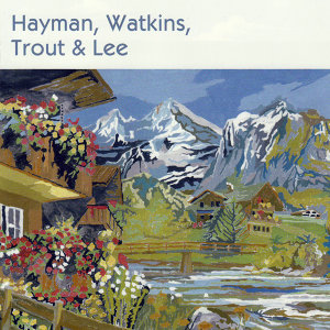 Hayman, Watkins, Trout And Lee 歌手頭像