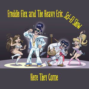 Freddie Flex and The Heavy Eric Sci Fi Show 歌手頭像